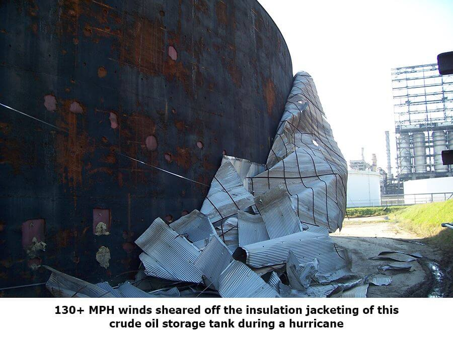 Strong winds sheared off the insulation jacketing of a crude oil storage tank during a hurricane.