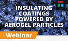 Insulating Coatings Powered by Aerogel Particles - Webinar Deck