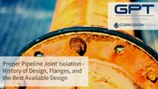 Proper Pipeline Joint Isolation - History of Design, Flanges, and the Best Available Design