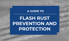 A Guide to Flash Rust Prevention and Protection